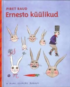 """Piret Raud. """"Ernesto küülikud"""". Tänapäev, 2010, autori illustratsioonid"""