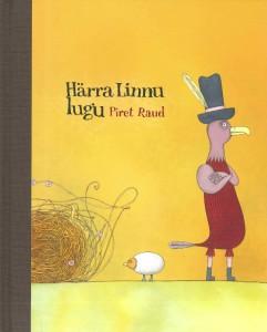 """Piret Raud. """"Härra Linnu lugu"""". Tammerraamat, 2009, autori illustratsioonid"""