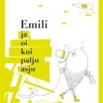 """Piret Raud. """"Emili ja oi kui palju asju"""". Tänapäev, 2015, autori illustratsioonid"""