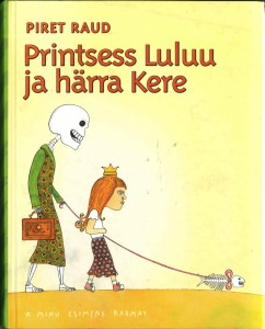 """Piret Raud. """"Printsess Luluu ja härra Kere"""". Tänapäev, 2008, autori illustratsioonid"""