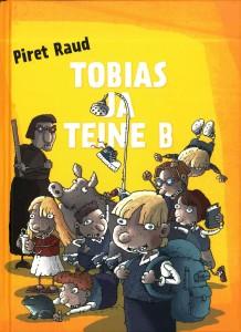 """Piret Raud. """"Tobias ja teine B"""". Mustvalge Kirjastus, 2010, illustreerinud Hillar Mets"""
