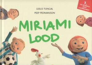 """Leelo Tungal ja Peep Pedmanson. """"Miriami lood"""". Eesti Päevaleht, 2009, kujundanud Mait Laas"""