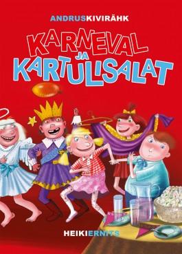 """Märts 2015. Andrus Kivirähk """"Karneval ja kartulisalat"""""""