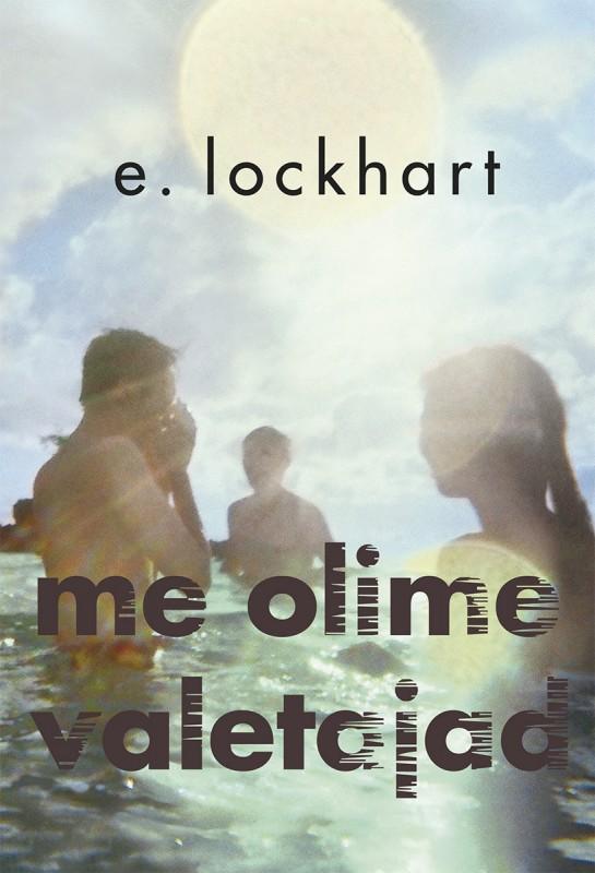 """Juuni 2015. E. Lockhart """"Me olime valetajad"""""""