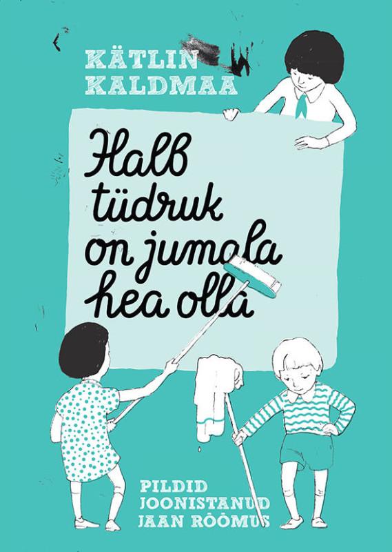 """Juuli 2016. Kätlin Kaldmaa """"Halb tüdruk on jumala hea olla"""""""