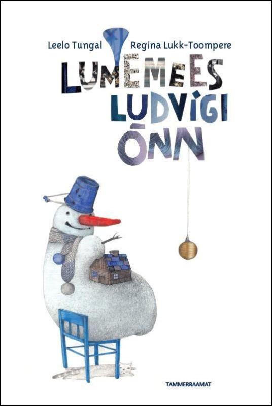 """Detsember 2016. Leelo Tungal """"Lumemees Ludvigi õnn"""""""